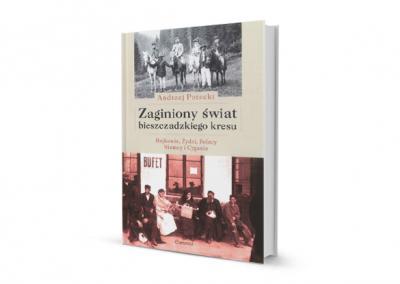 Zaginiony świat bieszczadzkiego kresu. Bojkowie, Żydzi, Polacy, Niemcy i Cyganie.